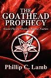 The Goathead Prophecy, Phillip C. Lamb, 1456049429