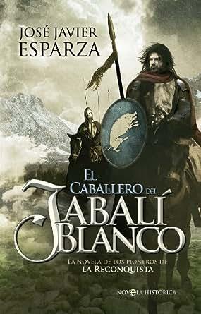 El caballero del jabalí blanco (Novela Historica(la Esfera