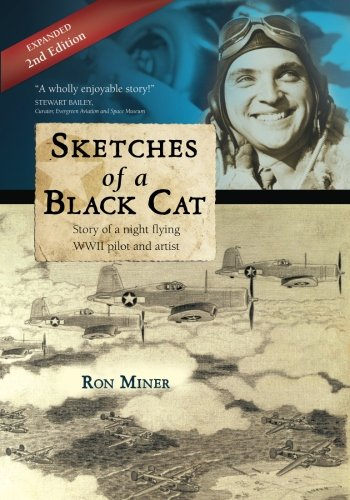 Sketches of a Black Cat - Expanded Edition: Story of a night flying  WWII pilot and artist (Us Pilot Wwii)