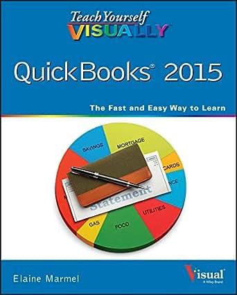 Teach Yourself Visually Quickbooks 2015 Teach Yourself border=