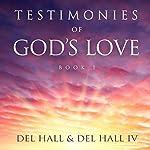 Testimonies of God's Love, Book 1 | Del Hall IV,Del Hall