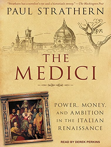 The Medici: Power, Money, and Ambition in the Italian Renaissance by Tantor Audio