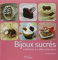 Bijoux sucrés - Créations en pâte polymère par Laurianne Guillou