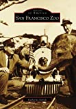 San Francisco Zoo (Images of America) by Katherine Girlich (2009-06-17) offers