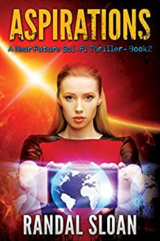 Aspirations: A Near Future Sci-Fi Thriller by [Sloan, Randal]