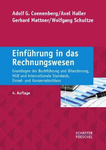 Einführung in das Rechnungswesen: Grundlagen der Buchführung und Bilanzierung, HGB und internationale Standards, Einzel- und Konzernabschluss