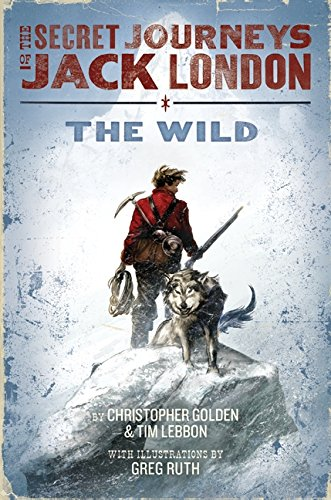 Download The Secret Journeys of Jack London, Book One: The Wild ebook