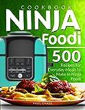 Ninja Foodi Cookbook: 500 Recipes for Everyday Meals to Make in Ninja Foodi