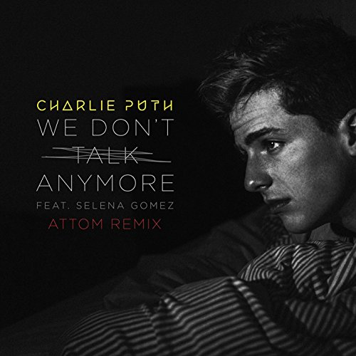 We Don't Talk Anymore (feat. S...