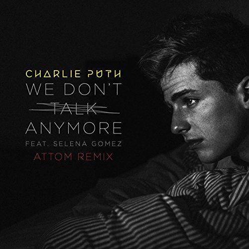 We Don't Talk Anymore (feat. Selena Gomez) [Attom Remix] (Selena Gomez 3. Album)