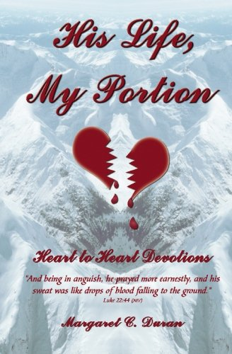 His Life, My Portion: Heart to Heart Devotions