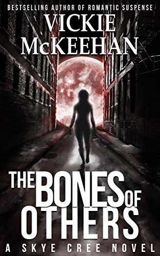 Some monsters live in your head. Not this one….  This highly rated romantic suspense is absolutely FREE today!  The Bones of Others by Vickie McKeehan
