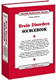 Brain Disorders Sourcebook, , 078081083X