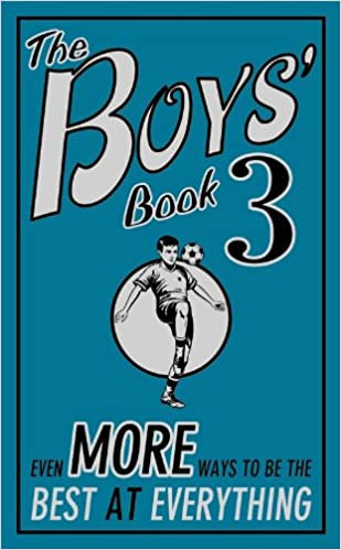 The Boys' Book 3: Even More Ways to be the Best at