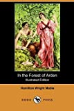 In the Forest of Arden, Hamilton Wright Mabie, 1409989232