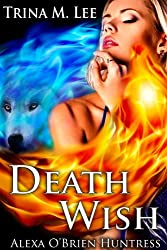 Death Wish (Alexa O'Brien Huntress Series Book 5) (English Edition)