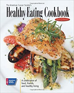 The American Cancer Society's Healthy Eating Cookbook: A