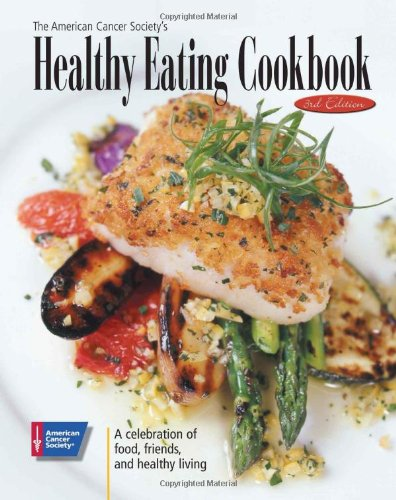 The American Cancer Society's Healthy Eating Cookbook: A Celebration of Food, Friendship, and Healthy ()