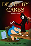img - for Death by Carbs: Are You Eating Yourself Into an Early Grave? book / textbook / text book