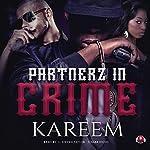 Partnerz in Crime | Kareem