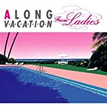 Long Vacation from Ladies / Various