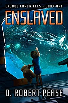 Enslaved (Exodus Chronicles Book 1) by [Pease, D. Robert]