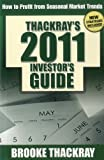 Thackray's 2011 Investor's Guide: How to Profit from Seasonal Market Trends (Thackray's Investor's Guide)