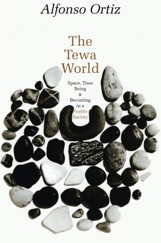 The Tewa World: Space, Time Being And Becoming In A Pueblo Society