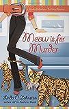 Meow is for Murder (Kendra Ballantyne, Petsitter Mysteries, No. 4)
