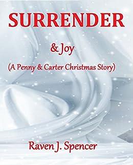 Surrender & Joy: A Penny & Carter Christmas Story by [Spencer, Raven J.]