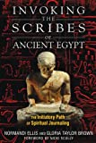 Invoking the Scribes of Ancient Egypt, Normandi Ellis, 159143128X
