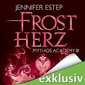 Frostherz (Mythos Academy 3) | Jennifer Estep