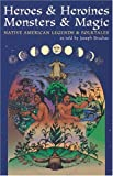Heroes and Heroines, Monsters and Magic, Joseph Bruchac, 0895949954