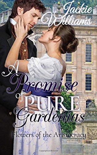 A Promise of Pure Gardenias (Untamed Regency) (Volume 2) pdf