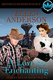 A Love So Enchanting: Historical Western Romance (Harvey House Series Book 12)
