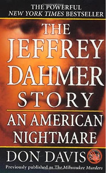 The Jeffrey Dahmer Story An American Nightmare Davis Donald A 9780312928407 Amazon Com Books Subscribe for more true horror stories. the jeffrey dahmer story an american