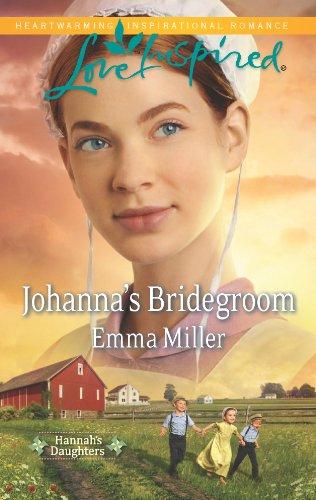 Johannas Bridegroom Hannahs Daughters Book 6 By Miller