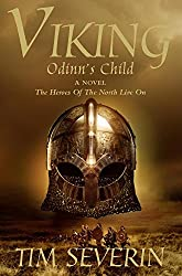 Odinn's Child: The Heroes of the North Live On (Viking Trilogy)