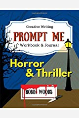 Prompt Me Horror & Thriller: Creative Writing Workbook & Journal (Prompt Me Series) Paperback