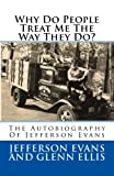 img - for Why Do People Treat Me The Way They Do?: The Autobiography Of Jefferson Evans book / textbook / text book