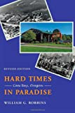 Hard Times in Paradise: Coos Bay, Oregon, Revised Edition