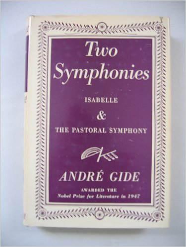 Two Symphonies: Isabelle & The Pastoral Symphony, Andre Gide