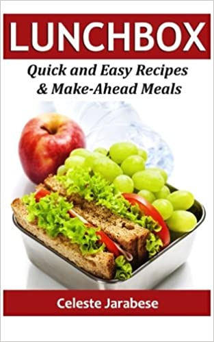 Book Lunch Box: Quick and Easy Recipes & Make-Ahead Meals