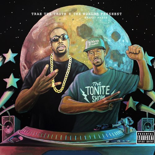 The Tonite Show with Trae tha Truth & The Worlds Freshest [Explicit]