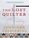 The Lost Quilter, Jennifer Chiaverini, 1410414027