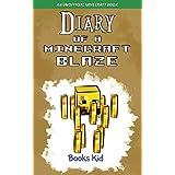 Diary of a Minecraft Blaze: An Unofficial Minecraft Book
