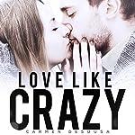 Love Like Crazy: Crazy Love, Book 1 | Carmen DeSousa