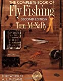 The Complete Book of Fly Fishing, McNally, Tom, 0070456380
