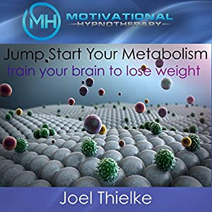 Jumpstart Your Metabolism, Train Your Brain to Lose Weight Audiobook