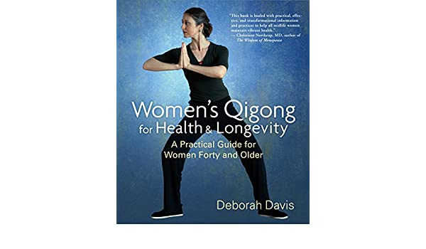 Womens Qigong For Health And Longevity: A Practical Guide ...